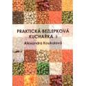 Praktická bezlepková kuchařka - Alexandra Koukolová